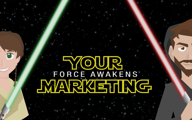 Your Marketing: Force Awakens