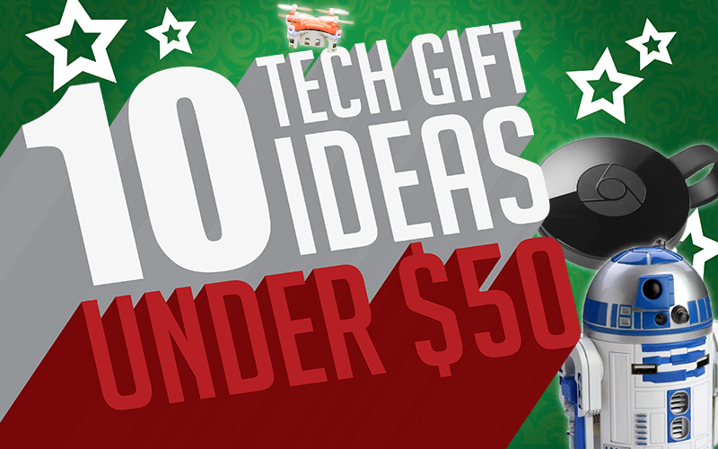 10 Tech Gift Ideas Under $50