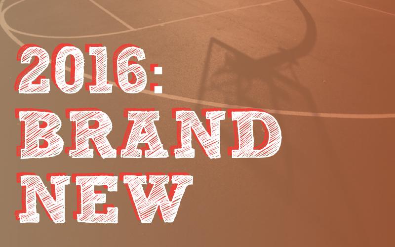 2016: Brand New