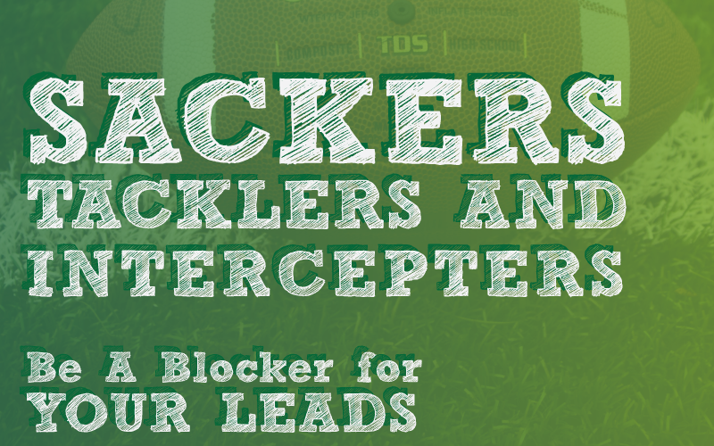 Sackers, Tacklers and Interceptors: How to Keep Your Leads from Getting Crushed by the Defense