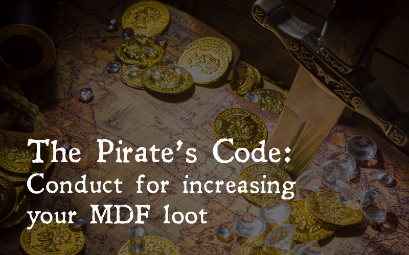 The Pirate's Code: Conduct for increasing your MDF loot