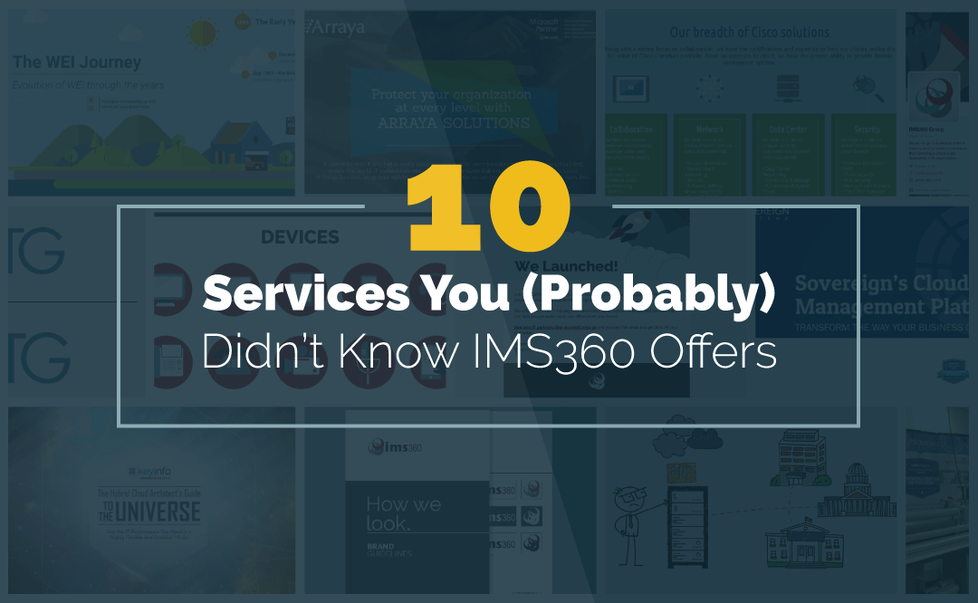 10 Services You (Probably) Didn't Know IMS360 Offers